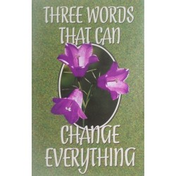 Three Words That Can Change...