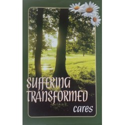 Suffering Transformed - Cares