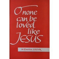 O None can be Loved like Jesus
