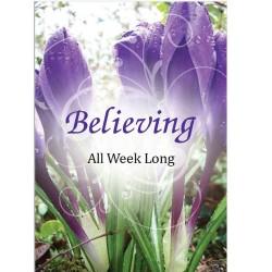 Believing All Week Long