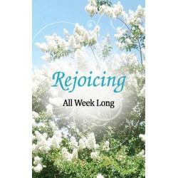 Rejoicing All Week Long