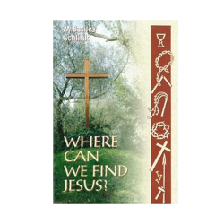 Where Can We Find Jesus?